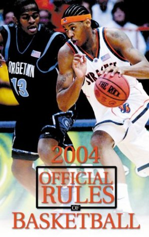 9781572435858: Official Rules of Basketball 2004 Ncaa (OFFICIAL RULES OF BASKETBALL (NCAA))