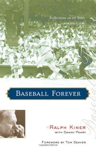 Baseball Forever: Reflections on Sixty Years in the Game.