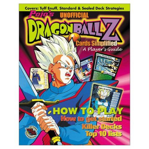 Pojo's Unofficial Dragonball Z Cards Simplified: A Player's Guide: Gill, Bill