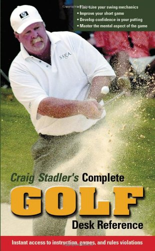 9781572436213: Craig Stadler's Complete Golf Desk Reference: Instant Access to Instruction, Games, and Rules Violations