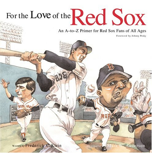 9781572436671: For the Love of the Red Sox: An A-To-Z Primer for Red Sox Fans for All Ages