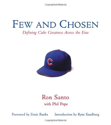 FEW AND CHOSEN: Defining Cubs Greatness Across the Eras