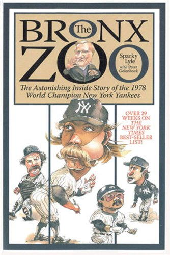 9781572437159: The Bronx Zoo: The Astonishing Inside Story of the 1978 World Champion New York Yankees