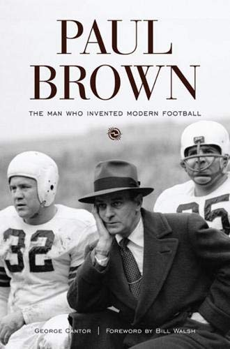 9781572437258: Paul Brown: The Man Who Invented Modern Football