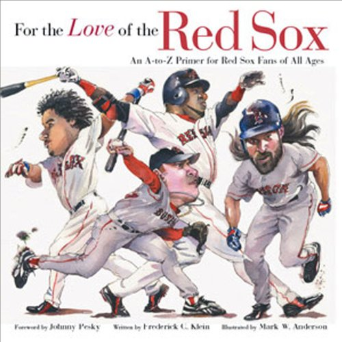 9781572437500: For the Love of the Red Sox: An A-to-Z Primer for Red Sox Fans of All Ages