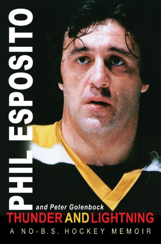 Thunder and Lightning: A No-B.S. Hockey Memoir (1572437693) by Phil Esposito; Peter Golenbock