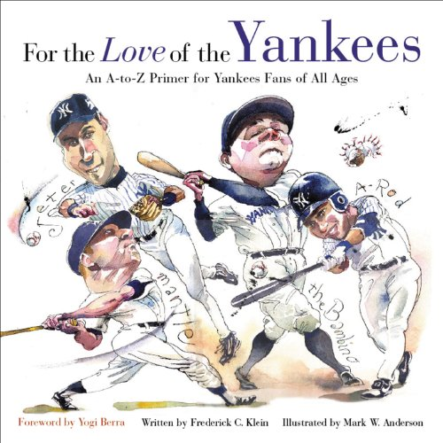 9781572437746: For the Love of the Yankees: An A-to-Z Primer for Yankees Fans of All Ages