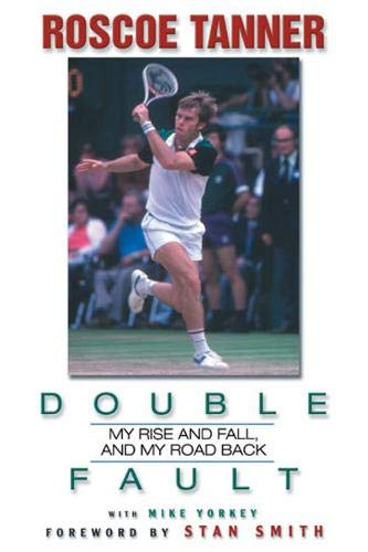 Double Fault: My Rise And Fall, And My Road Back (SIGNED): Tanner, Roscoe; Yorkey, Mike; Smith, ...