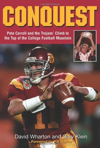 9781572437890: Conquest: Pete Carroll and the Trojans' Climb to the Top of the College Football Mountain