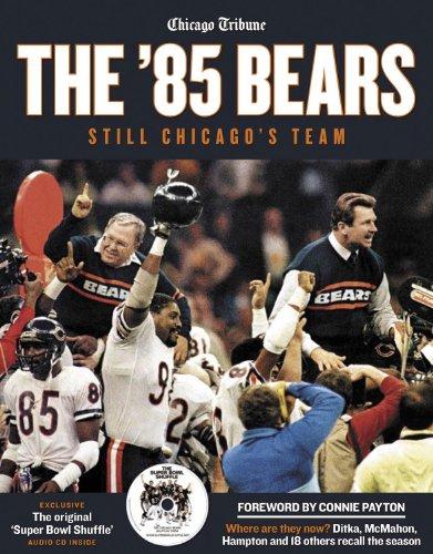 The '85 Bears: Still Chicago's Team: The Chicago Tribune