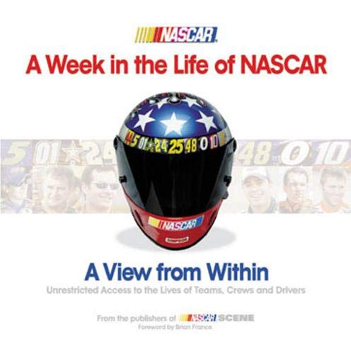 A Week in the Life of NASCAR: A View from Within