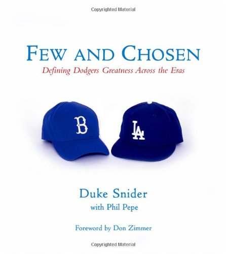 Few and Chosen Defining Dodgers Greatness Across the Eras: Snider, Duke