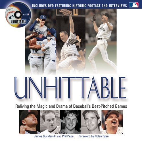 Unhittable: Reliving the Magic and Drama of Baseball's Best-Pitched Games (1572438290) by James Buckley Jr Jr.; Phil Pepe