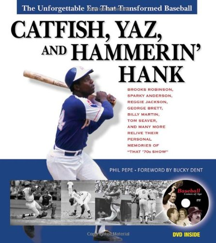 Catfish, Yaz, and Hammerin' Hank: The Unforgettable Era That Transformed Baseball (W/CD): Pepe,...