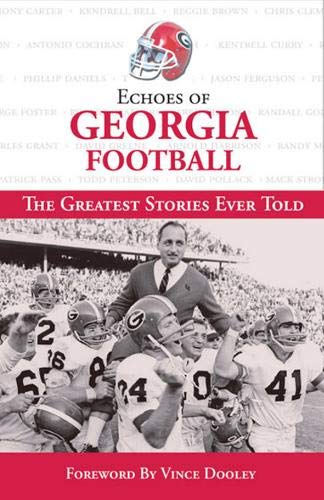 9781572438750: Echoes of Georgia Football: The Greatest Stories Ever Told