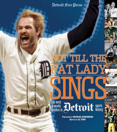 Not Till the Fat Lady Sings: Detroit: Detroit Free Press