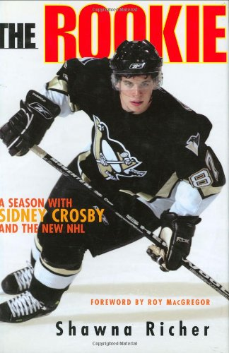 9781572439184: The Rookie: A Season with Sidney Crosby and the New NHL