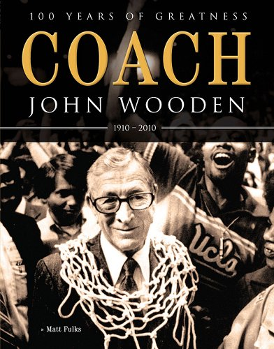 9781572439375: Coach John Wooden: 100 Years of Greatness: 1910 - 2010