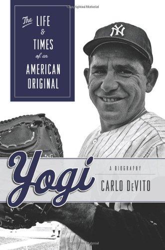 Yogi ( Signed By Yogi Berra ) The Life & Times of an American Original: DeVito, Carlo