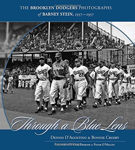 Through a Blue Lens: The Brooklyn Dodgers Photographs of Barney Stein, 1937-1957.: D'Agostino, ...