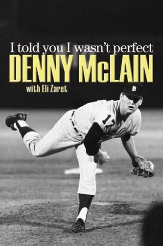 I Told You I Wasn't Perfect: McLain, Denny; Zaret, Eli