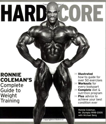 9781572439733: Hardcore: Ronnie Coleman's Complete Guide to Weight Training
