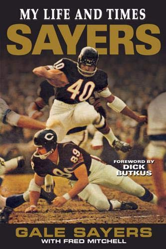 Sayers: My Life and Times: Gale Sayers with