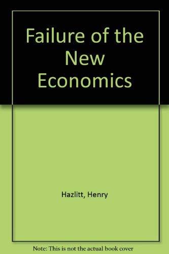 9781572460010: Failure of the New Economics