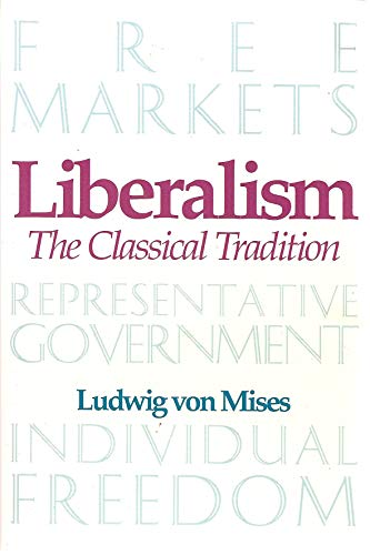 9781572460225: Liberalism: The Classical Tradition