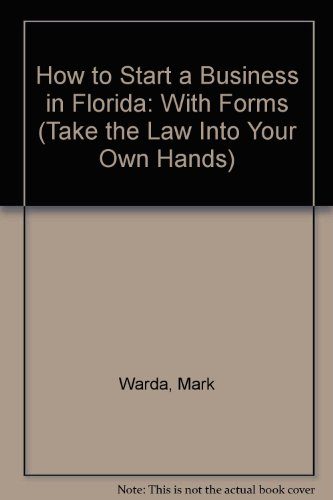 9781572480056: How to Start a Business in Florida: With Forms (Take the Law Into Your Own Hands)