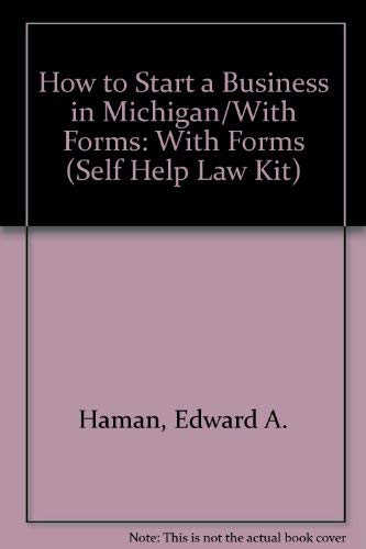 9781572480131: How to Start a Business in Michigan/With Forms (Self Help Law Kit)