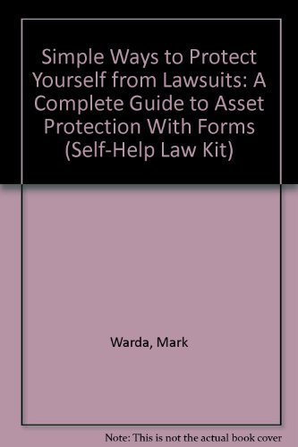 9781572480209: Simple Ways to Protect Yourself from Lawsuits: A Complete Guide to Asset Protection With Forms (Self-Help Law Kit)