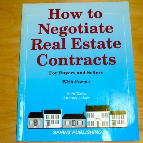 9781572480353: How to Negotiate Real Estate Contracts: For Buyers and Sellers (Take the Law into Your Own Hands)