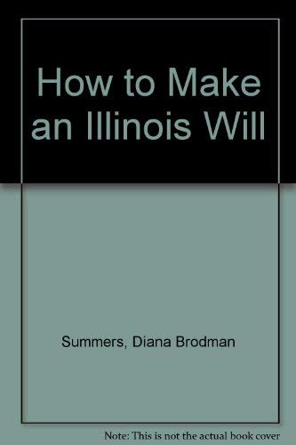 9781572480438: How to Make an Illinois Will (Take the law into your own hands)