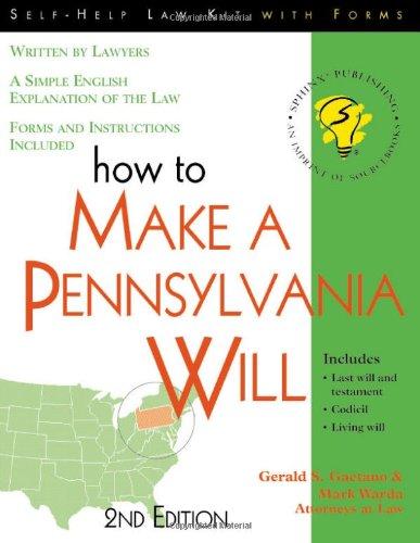 How to Make a Pennsylvania Will, 2E: Gerald Gaetano