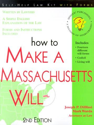 How to Make a Massachussetts Will (How to Make a Massachusetts Will): Di Blasi, Joseph P., Warda, ...