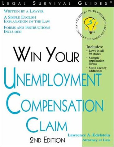 Win Your Unemployment Compensation Claim (Legal Survival Guides): Edelstein, Lawrence