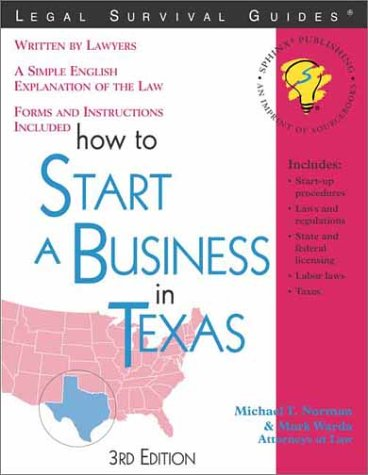 How to Start a Business in Texas (Legal Survival Guides): Michael T. Norman, Mark Warda, William R....