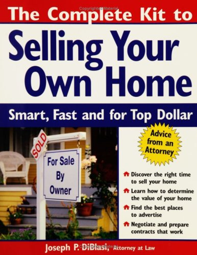 9781572483538: The Complete Kit to Selling Your Own Home: Smart, Fast and for Top Dollar