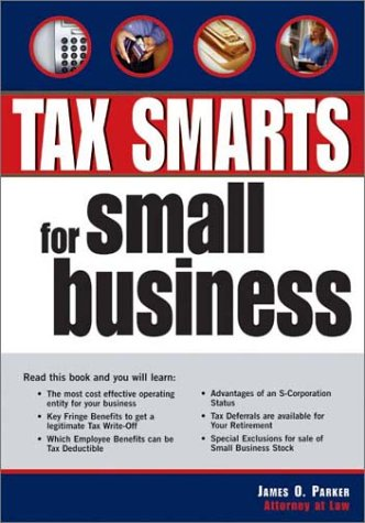 Tax Smarts for Small Business: James O. Parker