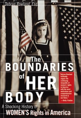 9781572483682: Boundaries of Her Body: A Troubling History of Women's Rights in America