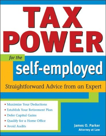 Tax Power for the Self-Employed: Straightforward Advice: Parker, James