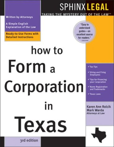 How to Form a Corporation in Texas (Legal Survival Guides): Rolcik, Karen Ann, Warda, Mark