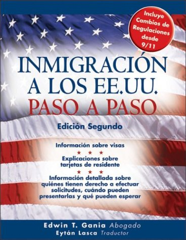 Inmigracion A Los Ee.uu. Paso A Paso / Step By Step Immigration To The United States (...
