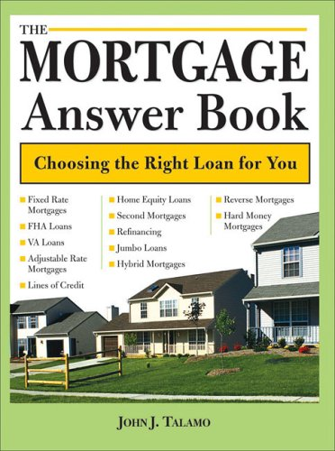 9781572484801: The Mortgage Answer Book: Choosing the Right Loan for You (Mortgage Answer Book: Practical Answers to More Than 150)