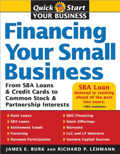 9781572485532: Financing Your Small Business: From SBA Loans and Credit Cards to Common Stock and Partnership Interests (Quick Start Your Business)