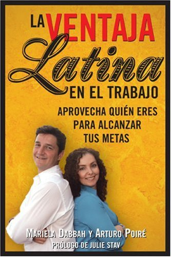 9781572486003: La Ventaja Latina en el Trabajo (Latino Advantage in the Workplace): Approvecha quien eres para alcanzar tus metas