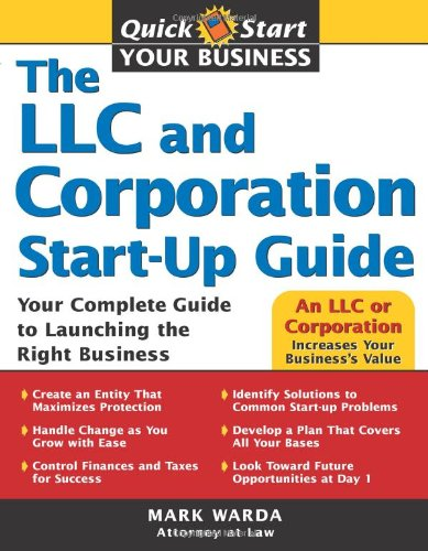 9781572486119: The LLC and Corporation Start-Up Guide: Your Complete Guide to Launching the Right Business (Quick Start Your Business)