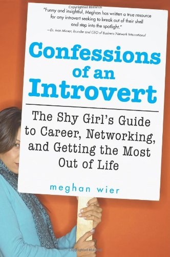 9781572486973: Confessions of an Introvert: The Shy Girl's Guide to Career, Networking and Getting the Most Out of Life