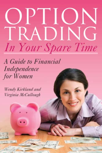 Option Trading in Your Spare Time: A: Kirkland, Wendy; McCullough,